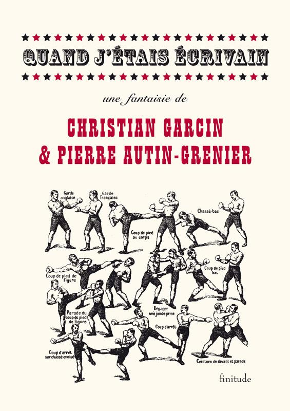 Quand j'étais écrivain - Pierre Autin-Grenier et Christian Garcin