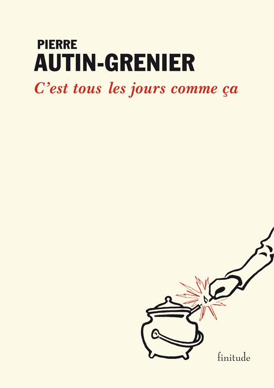 """Couverture du livre """"C'est tous les jours comme ça"""" de Pierre Autin-Grenier"""