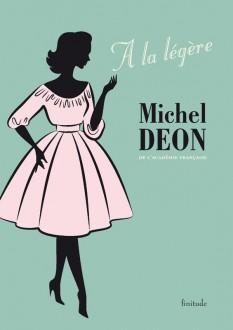 A la légère - Michel Déon