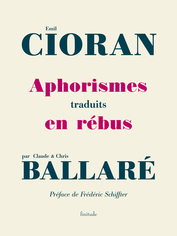 Aphorismes traduits en rébus - Emil Cioran