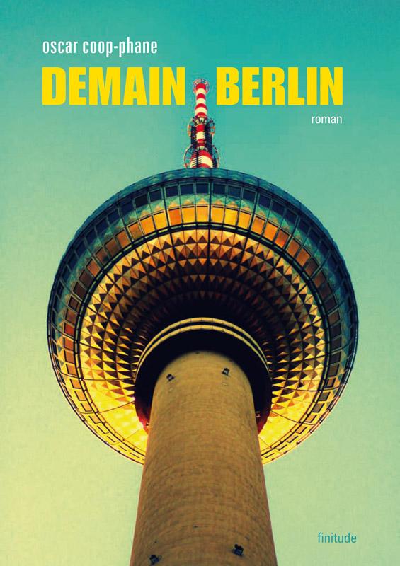 Demain Berlin - Oscar Coop-Phane