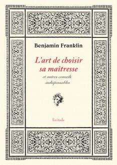 L'art de choisir sa maîtresse - Benjamin Franklin