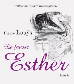 La Fausse Esther - Pierre Louys