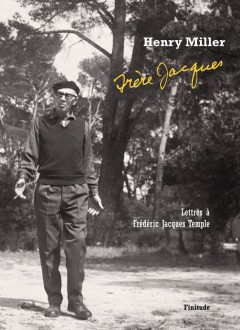 Henry Miller - Frère Jacques