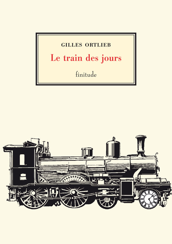 Gilles Ortlieb - Le train des jours