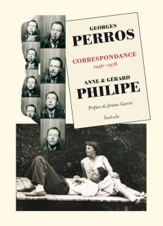 Georges Perros - Correspondance Anne et Gérard Philipe