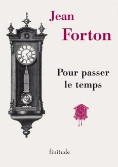 Pour passer le temps - Jean Forton