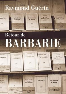 Retour de Barbarie - Raymond Guérin