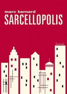 Sarcellopolis - Marc Bernard