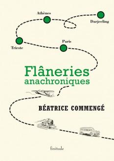 Flâneries anachroniques - Béatrice Commengé