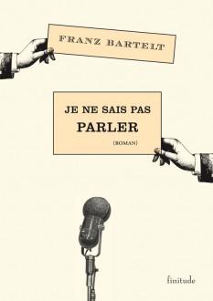 Je ne sais pas parler - Franz Bartelt