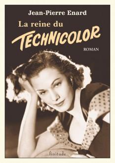 La reine du Technicolor - Jean-Pierre Enard