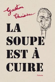 La soupe est à cuire - Gaston Chaissac