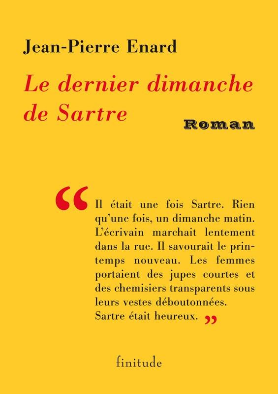 Le Dernier dimanche de Sartre - Jean-Pierre Enard