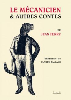 Le Mécanicien et autres contes - Jean ferry