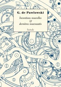 Gaston de Pawlowski - Inventions nouvelles et dernières nouveautés