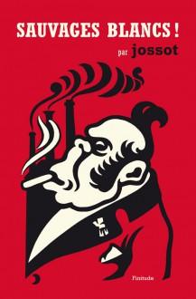 Sauvages blancs - Jossot