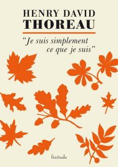 Henry David Thoreau - Je suis simplement ce que je suis