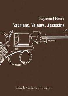 Vauriens voleurs assassins - Raymond Hesse