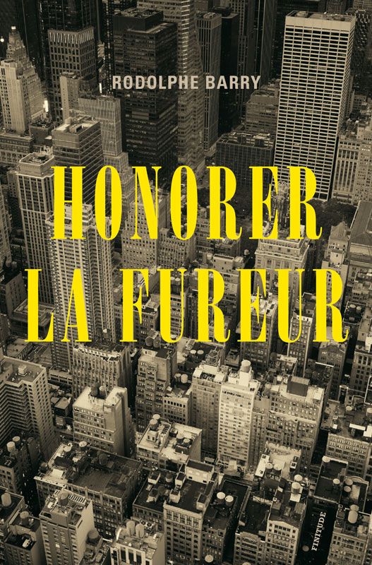 Honorer la fureur-Rodolphe Barry